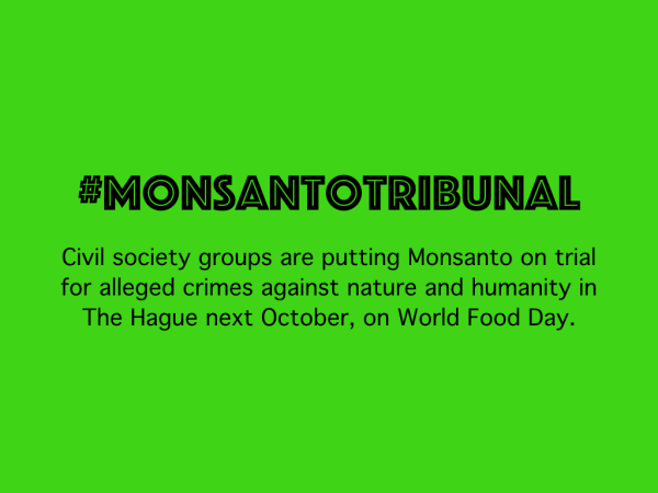 Monsanto on trial for crimes against nature and humanity